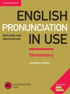 Ebook para ipod descarga gratuita ENGLISH PRONUNCIATION IN USE ELEMENTARY BOOK WITH ANSWERS AND DOWNLOADABLE AUDIO PDF (Literatura española) de MARKS 9781108403528