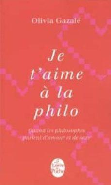 Je T Aime A La Philo Quand Les Philosophes Parlent D Amour Et De Sexe Olivia Gazale Comprar Libro 9782253173328
