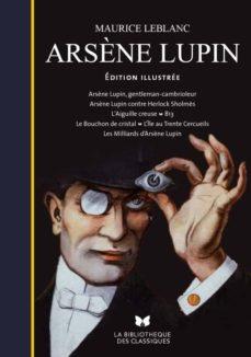 Descargas gratuitas de libros electrónicos para móviles. ARSENE LUPIN. EDITION ILLUSTREE de LEBLANC MAURICE 9782352879428 DJVU in Spanish