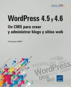 wordpress 4.5 y 4.6: un cms para crear y administrar blogs y sitios web-christophe aubry-9782409006128
