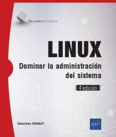 Descargar LINUX: DOMINAR LA ADMINISTRACION DEL SISTEMA gratis pdf - leer online