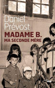 madame b., ma seconde mère (ebook)-daniel prévost-9782749125428