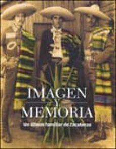 Relaismarechiaro.it Imagen Y Memoria: Un Album Familiar De Zacatecas Image
