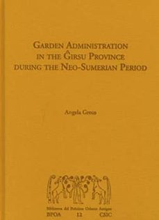 garden administration in the girsu province during the neo-sumerian period (ebook)-angela greco-9788400099428