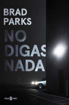 no digas nada-brad parks-9788401018428