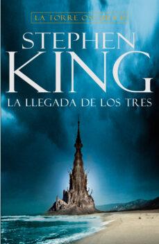 Libros de audio descargables gratis para reproductores de mp3 LA LLEGADA DE LOS TRES (SAGA LA TORRE OSCURA 2) ePub iBook PDF de STEPHEN KING 9788401021428 in Spanish