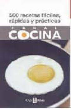 Concursopiedraspreciosas.es 500 Recetas Faciles, Rapidas Y Practicas Image