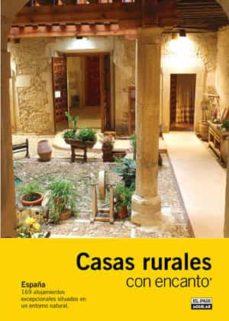 casas rurales con encanto 2010 (guias con encanto): españa 169 al ojamientos excepcionales situados en un entorno natural-paco nadal-9788403509528