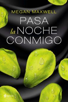 Libros de formato epub gratis PASA LA NOCHE CONMIGO DJVU FB2 de MEGAN MAXWELL in Spanish