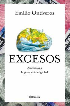 Descargar ebooks para ipad mini EXCESOS: LA LUCHA DEL MUNDO POR EL PODER ECONOMICO PDB ePub iBook 9788408214328
