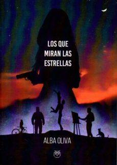 Libros electrónicos para descargar LOS QUE MIRAN LAS ESTRELLAS de ALBA OLIVA in Spanish