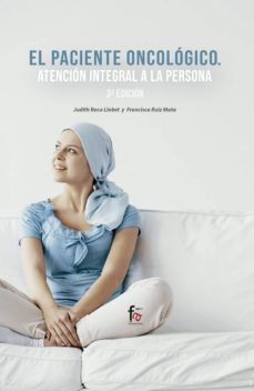 Descargar móviles de ebooks EL PACIENTE ONCOLOGICO: ATENCION INTEGRAL A LA PERSONA (3ª ED.) PDF FB2 iBook de JUDITH ROCA LLOBET (Spanish Edition)