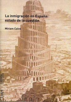 la inmigración en españa : estado de la cuestión (ebook)-miriam calvo rodriguez-9788415595328