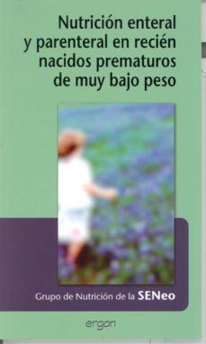 Descargar ebooks para ipod nano NUTRICIÓN ENTERAL Y PARENTERAL EN RECIÉN NACIDOS PREMATUROS DE MU Y BAJO PESO 9788415950028 de E. NARBONA LOPEZ (Spanish Edition)