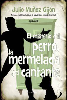 Descarga gratuita de audiolibros para iPod EL MISTERIO DEL PERRO, LA MERMELADA Y EL CANTANTE de JULIO MUÑOZ GIJON