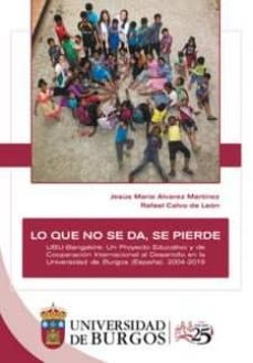 Valentifaineros20015.es Lo Que No Se Da, Se Pierde. Ubu-bangalore: Un Proyecto Educativo Y De Cooperación Internacional Al Desarrollo En La Universidad De Burgos (España). 2004-2019 Image