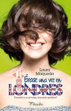 Ebook descargas gratuitas para móvil ERASE UNA VEZ EN LONDRES (Literatura española) de LAURA MAQUEDA