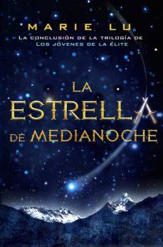 LA ESTRELLA DE MEDIANOCHE (LOS JOVENES DE LA ELITE, 3) | MARIE LU ...