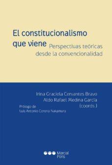 el constitucionalismo que viene. perspectivas teoricas desde la convencionalidad-9788416402328