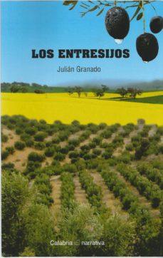 Descargar libros electrónicos de Google LOS ENTRESIJOS de JULIAN GRANADO 9788416473328 ePub RTF PDF