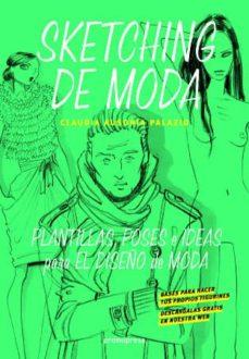 sketching de moda: plantillas, poses e ideas para el diseño de moda-claudia ausonia palazio-9788416504428