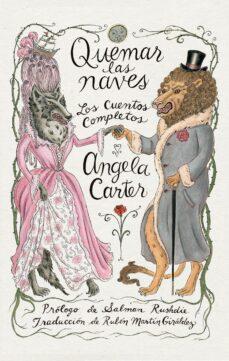 Descargar libros electrónicos en formato txt QUEMAR LAS NAVES: LOS CUENTOS COMPLETOS en español 9788416677528