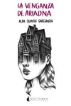 Libros gratis para leer descargar LA VENGANZA DE ARIADNA de ALBA QUINTAS GARCIANDIA  in Spanish