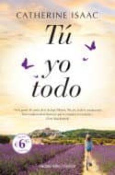 Descarga de libros gratis para ipad 2 TÚ, YO, TODO 9788416859528 (Spanish Edition) de CATHERINE ISAAC