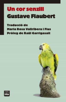 Audiolibros gratuitos en línea para descargar UN COR SENZILL en español de GUSTAVE FLAUBERT