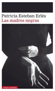 Google book search startet buch descarga LAS MADRES NEGRAS de PATRICIA ESTEBAN ERLES