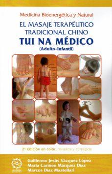 tui na medico (adulto-infantil) (2ª ed.): el masaje terapeutico tradiciional chino-guillermo jesus vazquez lopez-9788417168728