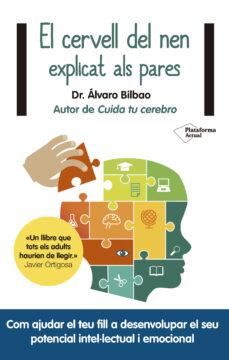 Descargar EL CERVELL DEL NEN EXPLICAT ALS PARES gratis pdf - leer online