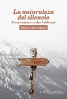 LA NATURALEZA DEL SILENCIO: NUEVE MESES ENTRE CIEN HABITANTES ...