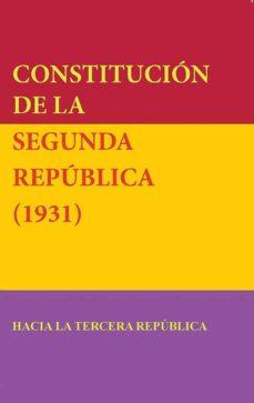 Descargar CONSTITUCION DE LA SEGUNDA REPUBLICA : HACIA LA TERCERA REPUBLICA gratis pdf - leer online
