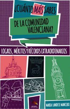 Descargar e book gratis en línea ¿CUANTO MAS SABES DE LA COMUNIDAD VALENCIANA? ePub iBook DJVU 9788417731328 de MARTA LANDETE MANCEBO