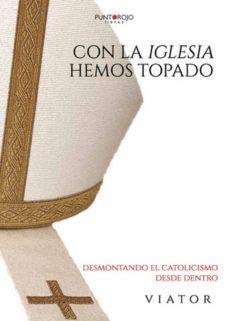 Viamistica.es Con La Iglesia Hemos Topado. Desmontando El Catolicismo Desde Den Tro Image