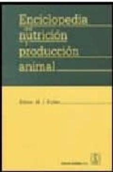 Descargar ebooks ipod touch ENCICLOPEDIA NUTRICION Y PRODUCCION ANIMAL CHM (Literatura española)