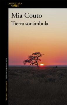 Descarga gratuita de libros en línea en pdf. TIERRA SONAMBULA ePub iBook de MIA COUTO 9788420422428 in Spanish