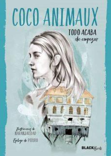 Descargar los libros más vendidos TODO ACABA DE EMPEZAR (COLECCIÓN #BLACKBIRDS) 9788420485928 in Spanish de COCO ANIMAUX
