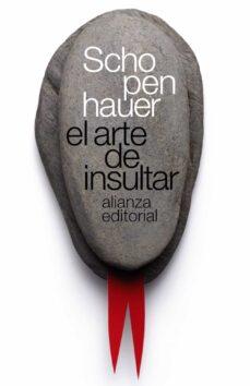 el arte de insultar-arthur schopenhauer-9788420643328