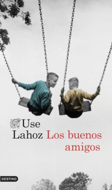 Ebooks descarga gratuita de audio libro LOS BUENOS AMIGOS de USE LAHOZ en español