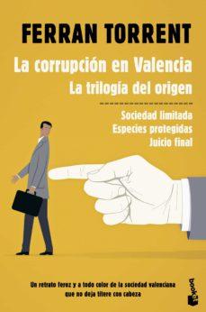 la corrupcion en valencia. la trilogia del origen-ferran torrent-9788423354528