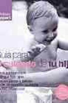 Iguanabus.es Guia Para El Cuidado De Tu Hijo: Todos Los Consejos Para Que Tus Hijos Crezcan Sanos Y Felices, Desde Su Nacimiento Hasta La Edad Preescolar Image
