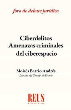 ciberdelitos amenazas criminales del ciberespacio-moises barrio andrés-9788429019728