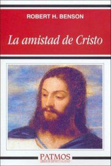 la amistad de cristo-robert h. benson-9788432131028