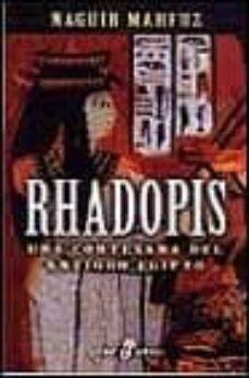 Ebooks gratis en línea o descarga RHADOPIS: UNA CORTESANA DEL ANTIGUO EGIPTO 9788435016728 de NAGUIB MAHFUZ