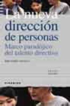 Ojpa.es La Nueva Direccion De Personas: Marco Paradojico Del Talento Dire Ctivo (6ª Ed.) Image