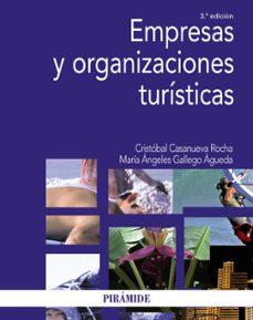 empresas y organizaciones turisticas (3ª ed.)-cristobal casanueva rocha-maria angeles gallego agueda-9788436836028