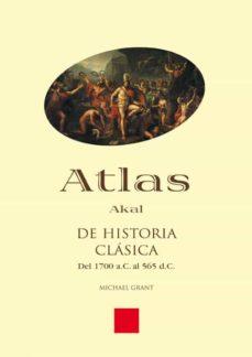 atlas akal de historia clasica: del 1700 a.c. al 565 d.c.-michael grant-9788446011828