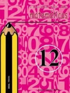 cuaderno de matematicas 12 (primaria)-eusebio sanchez martin-9788446019428